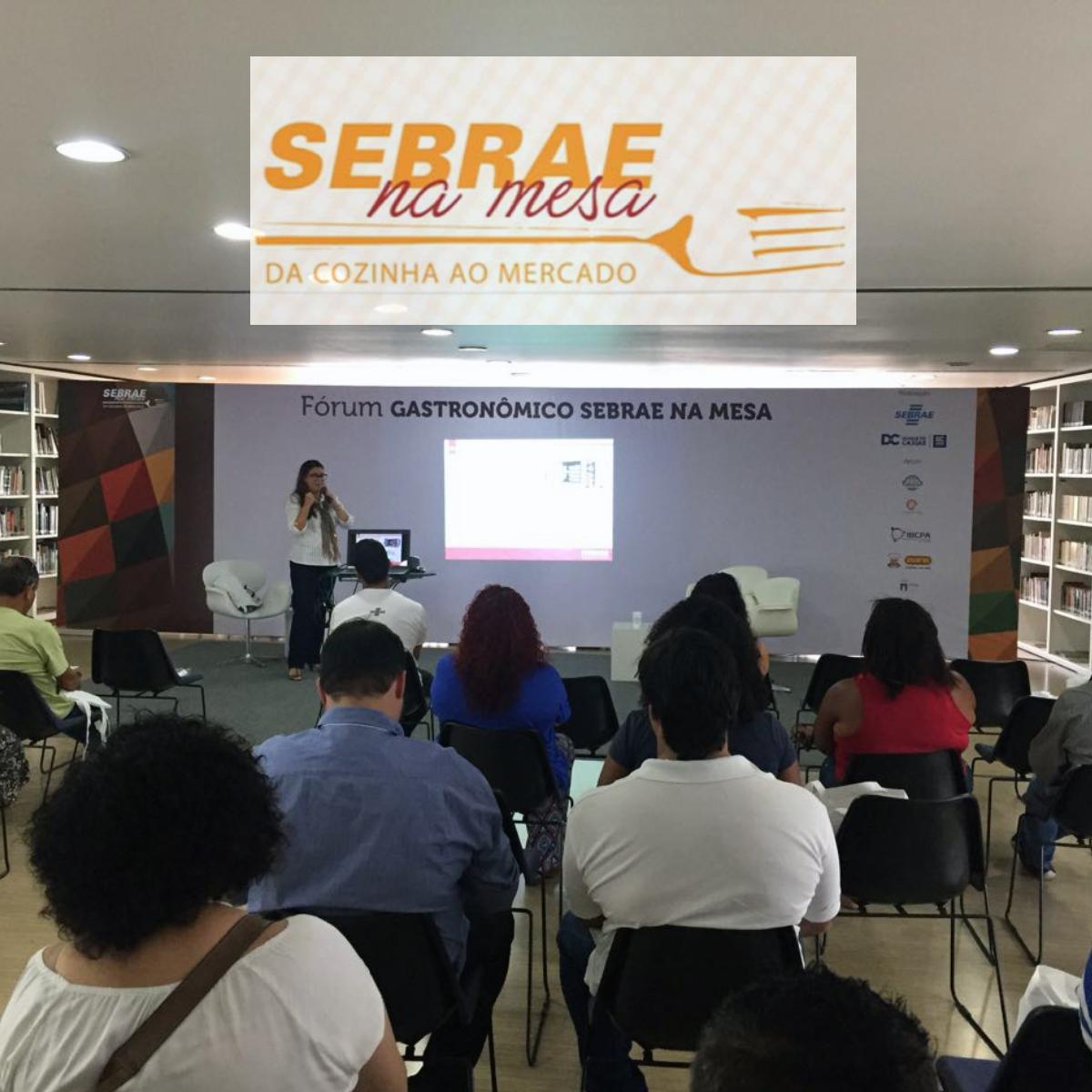 EVENTOS: SEBRAE NA MESA - Da cozinha ao Mercado